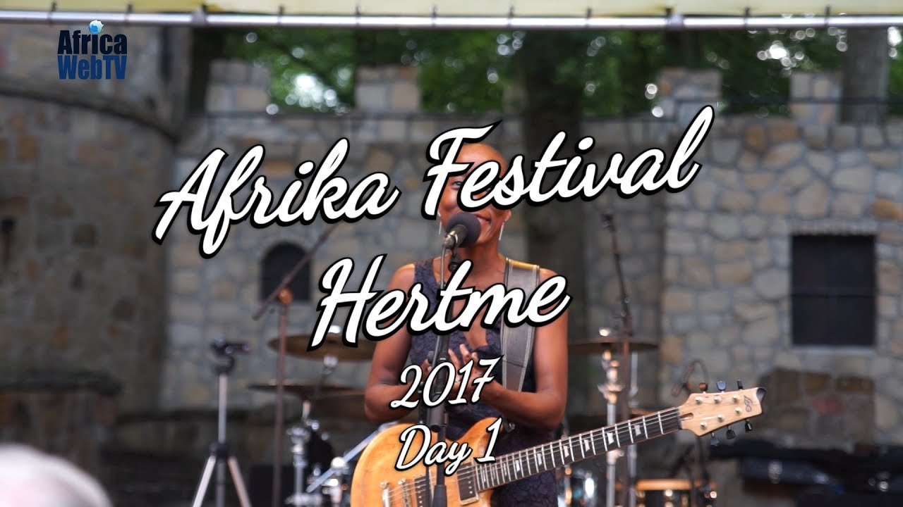 Afrika Festival Hertme 2017 (Day 1 full summary report)