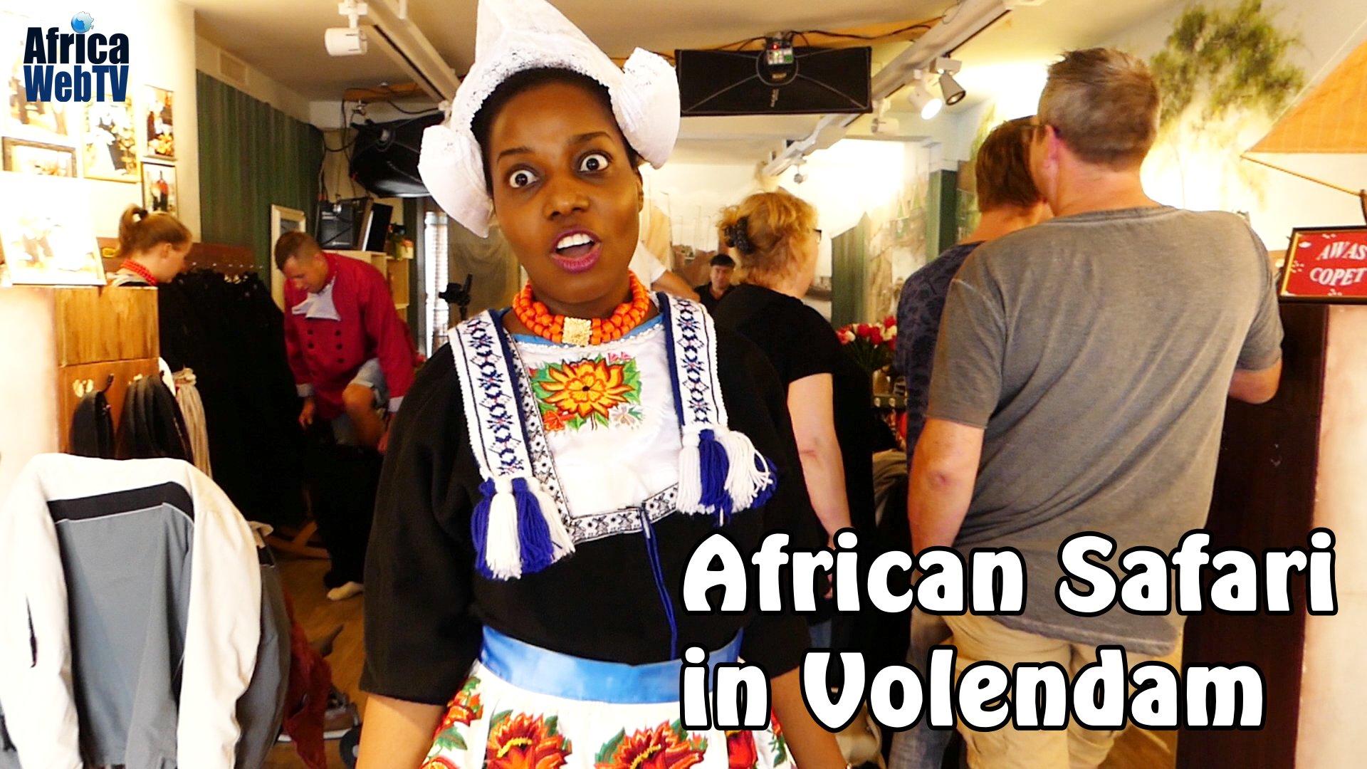 The Afropean Safari – The Volendam Experience