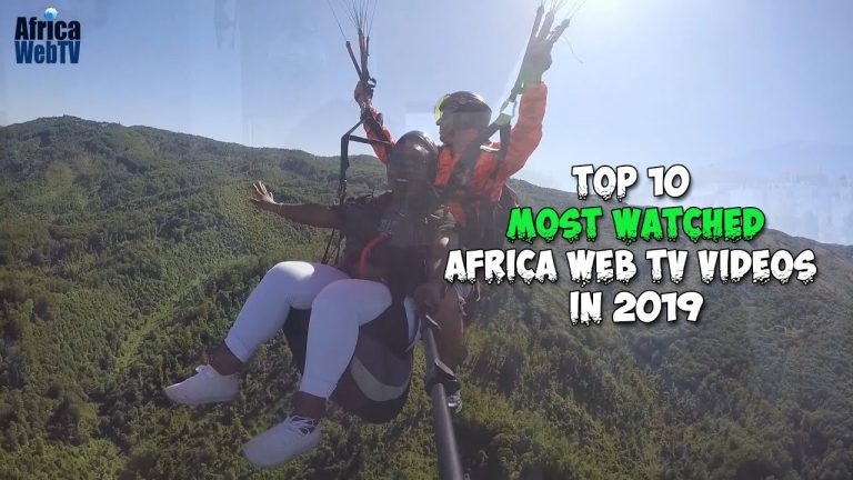 Top 10 most watched Africa Web TV Videos in 2019