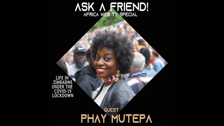 Ask A Friend From Zimbabwe | The Covid-19 Calls | Phay Mutepa