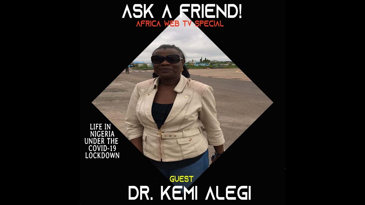 Ask A Friend in Nigeria | Covid-19 Calls | Dr. Kemi Alegi